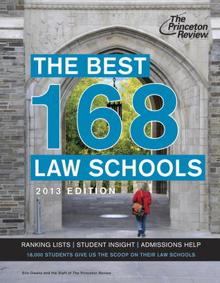 The Best 168 Law Schools, 2013 Edition  by  Princeton Review