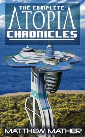 The Complete Atopia Chronicles (Atopia Chronicles , #1-6) Matthew Mather