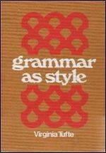 Grammar As Style: Exercises In Creativity  by  Virginia Tufte