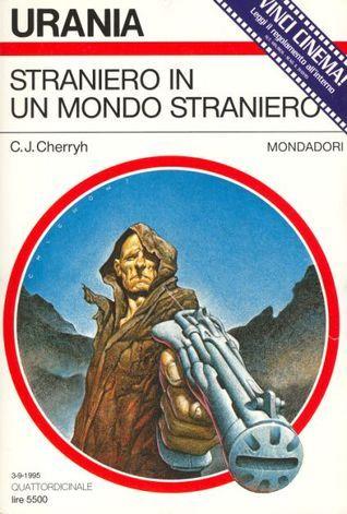 Straniero in un mondo straniero  by  C.J. Cherryh