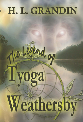 Legend of Tyoga Weathersby  by  H.L. Grandin
