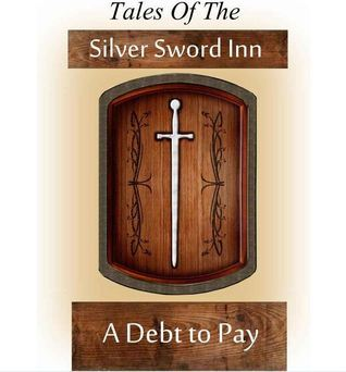 A Debt to Pay (Tales of the Silver Sword Inn, Story #4) Wilson Harp