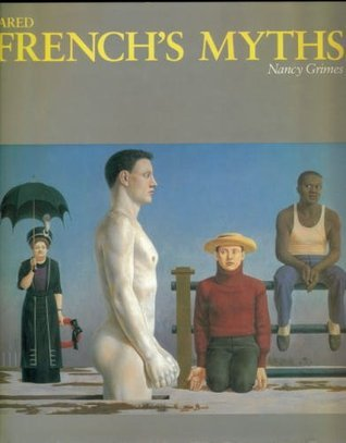 Jared Frenchs Myths  by  Nancy Grimes
