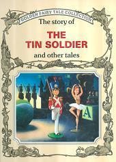 The Story of the Tin Soldier and Other Tales (Golden Fairy Tale Collection, #5)  by  Peter Holeinone