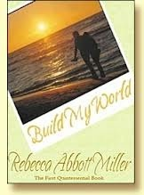 Build My World  by  Rebecca Abbott Miller