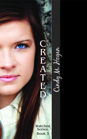 Created (Watched, #3)  by  Cindy M. Hogan