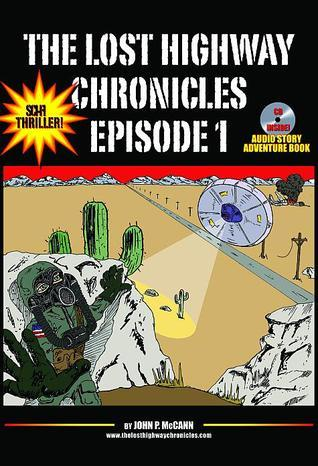 The Lost Highway Chronicles Episode I  by  John Preston McCann