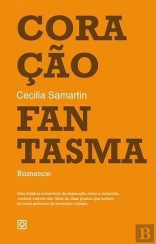 Coração Fantasma  by  Cecilia Samartin