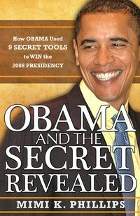 Obama and the Secret Revealed Mimi K. Phillips
