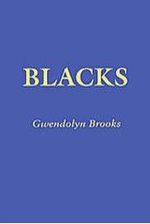 Blacks Gwendolyn Brooks