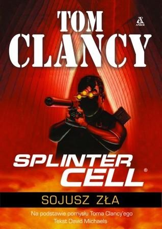 Sojusz zła (Tom Clancys Splinter Cell, #4) Grant Blackwood