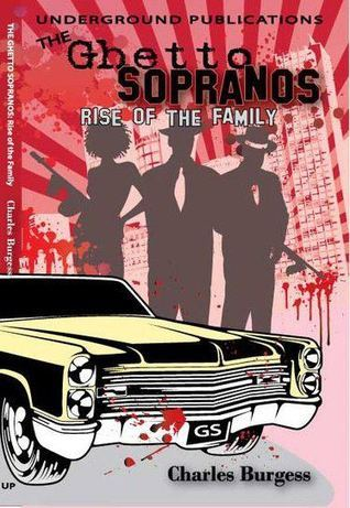 The Ghetto Sopranos: Rise of the Family Charles Burgess