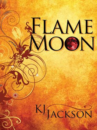 Flame Moon (Flame Moon, #1) K.J. Jackson
