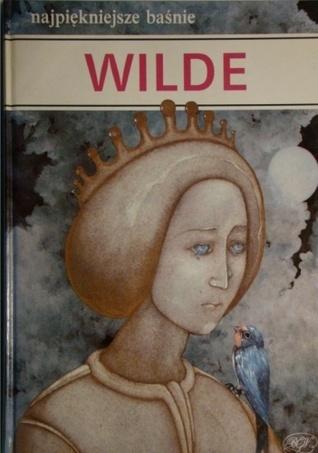 Najpiękniejsze baśnie: WILDE Oscar Wilde