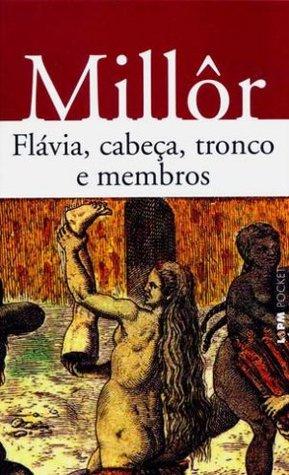 Flávia, cabeça, tronco e membros Millôr Fernandes