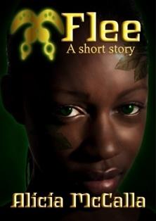 Flee: A Short Story Alicia McCalla