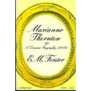 Marianne Thornton: A domestic biography, 1797-1887  by  E.M. Forster
