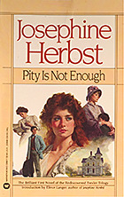Pity is Not Enough  by  Josephine Herbst