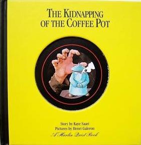 The Kidnapping Of The Coffee Pot  by  Kaye Saari