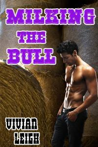 Milking the Bull  by  Vivian Leigh