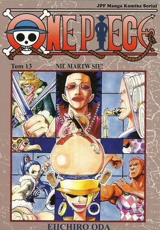 One Piece. Tom 13. Nie martw się! (One Piece #13) Eiichiro Oda
