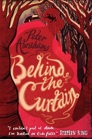 Behind the Curtain  by  Peter Abrahams