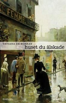 Huset du älskade  by  Tatiana de Rosnay