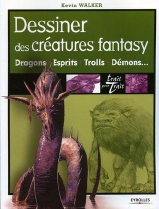 Dessiner des créatures fantasy Kevin Walker