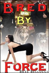 Bred By Force (Bound And Bred For The Billionaire, #2)  by  Bree Bellucci