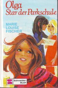 Olga, Star der Parkschule (Parkschule, #4) Marie Louise Fischer