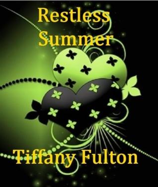 Restless Summer  by  Tiffany Fulton