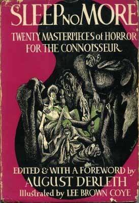 Sleep No More - Twenty Masterpieces of Horror for the Connoisseur August Derleth