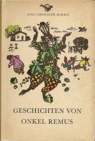 Geschichten von Onkel Remus  by  Joel Chandler Harris