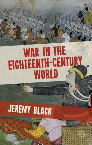 War in the Eighteenth-Century World Jeremy Black