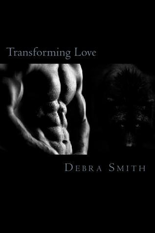 Transforming Love (Koning Clan, #1) Debra  Smith