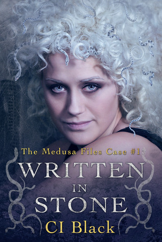 Written in Stone (The Medusa Files, #1)  by  C.I. Black