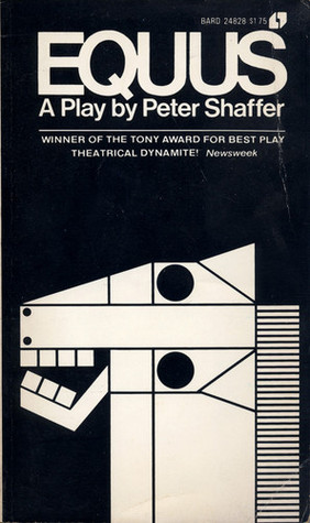 Equus: A Play  by  Peter Shaffer