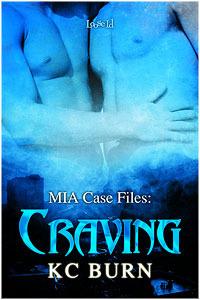Craving (MIA Case Files, #3) K.C. Burn