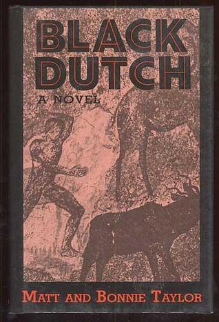 Black Dutch  by  Matt Taylor