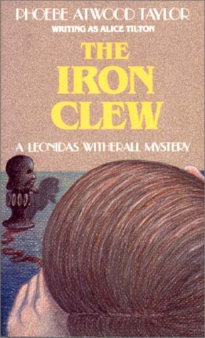The Iron Clew (Leonidas Witherall, #8) Alice Tilton