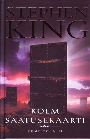 Kolm saatusekaarti (Tume Torn, #2)  by  Stephen King