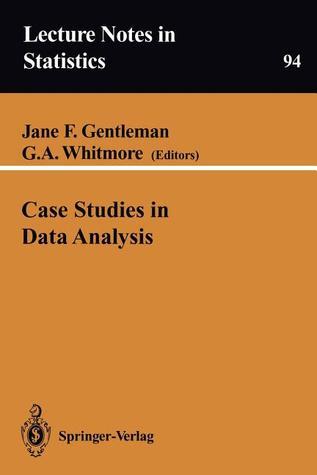 Case Studies in Data Analysis  by  J. F. Gentleman