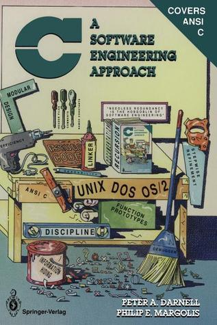 C, A Software Engineering Approach  by  Peter A. Darnell