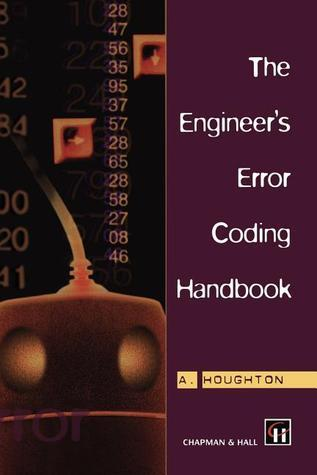 The Engineer S Error Coding Handbook  by  A. Houghton