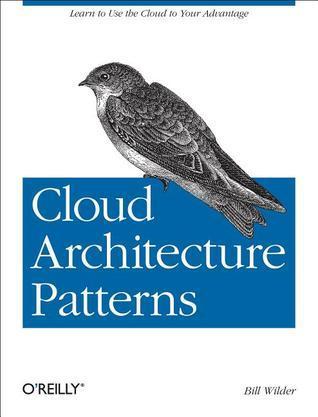 Cloud Architecture Patterns: Using Microsoft Azure Bill Wilder