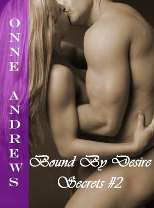 Bound Desire (Secrets #2) by Onne Andrews