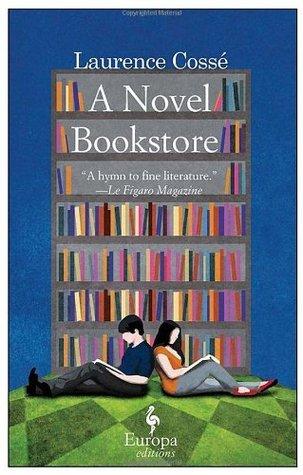 A Novel Bookstore  by  Laurence Cossé
