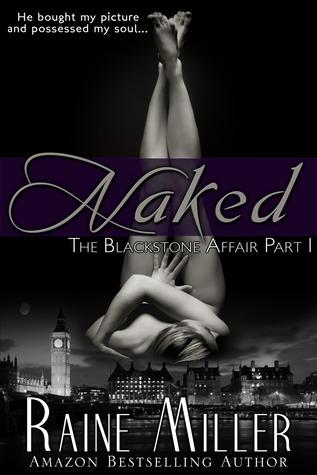 Naked (The Blackstone Affair, #1)  by  Raine Miller