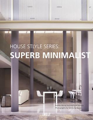 Superb Minimalist (House Style Series, #1) Imelda Akmal