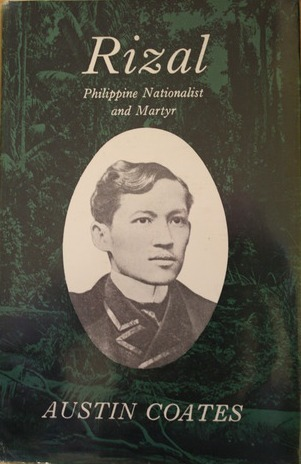 Rizal: Philippine Nationalist and Martyr  by  Austin Coates